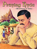 Praying Hyde: Missionary to India - Scratch & Dent