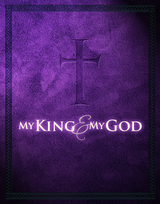 My King and My God