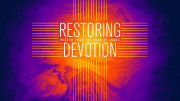 Restoring Devotion: Wisdom from the Book of James Photo